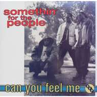 Somethin' For The People - Can You Feel Me