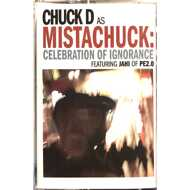 Mistachuck (Chuck D) - Celebration Of Ignorance (Tape)