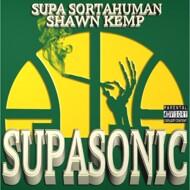 Supa Sortahuman & Shawn Kemp - Supasonic