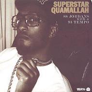Superstar Quamallah - 88 Jordans With A 93 Tempo