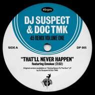 DJ Suspect & Doc TMK - That'll Never Happen Feat. Emskee / Fresh Feat. A.S.M. (A State Of Mind)
