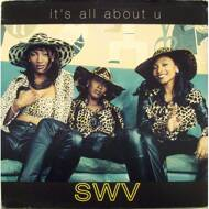 SWV - It's All About U