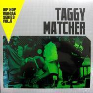 Taggy Matcher - Hip Hop Reggae Series Vol. 5