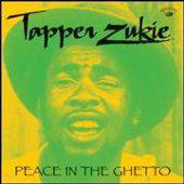 Tapper Zukie - Peace In The Ghetto