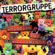 Terrorgruppe - Melodien Für Milliarden