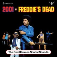 The Cecil Holmes Soulful Sounds - 2001 / Freddie's Dead