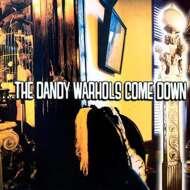 The Dandy Warhols - ...The Dandy Warhols Come Down
