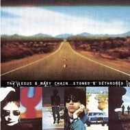 The Jesus And Mary Chain - Stoned & Dethroned
