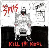 The Spits - Kill The Kool