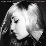 Thea And The Wild - Strangers And Lovers