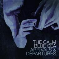 The Calm Blue Sea - Arrivals & Departures