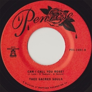Thee Sacred Souls - Can I Call You Rose? / Weak For Your Love (First Press)