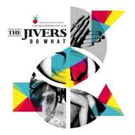 The Jivers - Do What