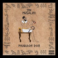 The Musalini - Pharaoh Don