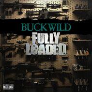 Buckwild - Fully Loaded