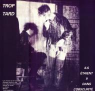 Trop Tard - Ils Etaient 9 Dans L'Obscurité