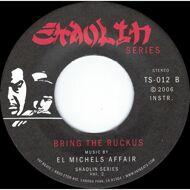 El Michels Affair - Duel Of The Iron Mic / Bring The Ruckus