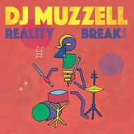 DJ Muzzell - Reality Breaks