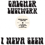 Galcher Lustwerk - I Neva Seen EP