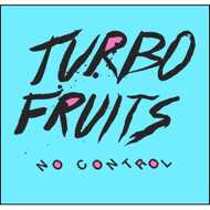 Turbo Fruits - No Control