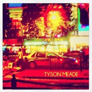 Tyson Meade - Stay Alone / He's The Candy