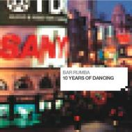 Various - Bar Rumba: 10 Years Of Dancing