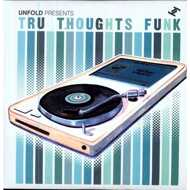 Various - Unfold Presents Tru Thoughts Funk