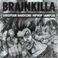 Various - Brainkilla (European Hardcore HipHop Sampler)