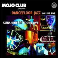 Various - Mojo Club Presents Dancefloor Jazz Volume Five (Sunshine Of Your Love)