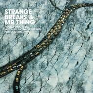 Various - Strange Breaks & Mr Thing