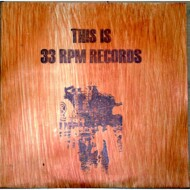 Various - This Is 33rpm Records