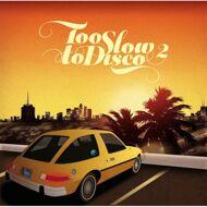 Various - Too Slow To Disco Volume 2