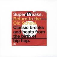 Various - Super Breaks. Return To The Old School.
