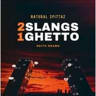 Natural Spittaz - 2 Slangs 1 Ghetto