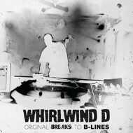 Whirlwind D - Original Breaks To B-Lines (Black Vinyl)