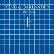 Xeno & Oaklander - Par Avion