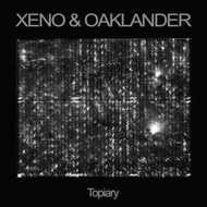 Xeno & Oaklander - Topiary (Black Vinyl)