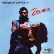 Zalmac - Whatcha Gonna Do